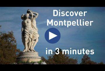 Découvrez Montpellier en 3 minutes